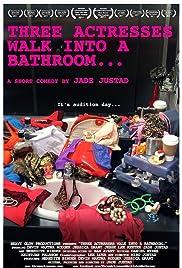 Three Actresses Walk Into a Bathroom... Poster
