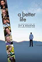 Primary image for A Better Life: An Exploration of Joy & Meaning in a World Without God