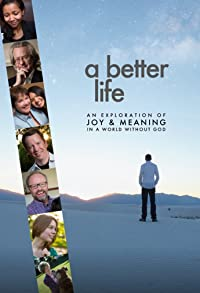 Primary photo for A Better Life: An Exploration of Joy & Meaning in a World Without God