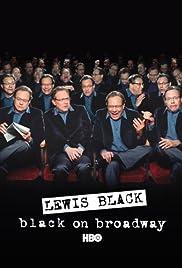 Lewis Black: Black on Broadway(2004) Poster - TV Show Forum, Cast, Reviews