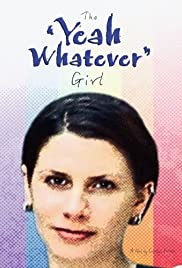 The 'Yeah Whatever' Girl Poster