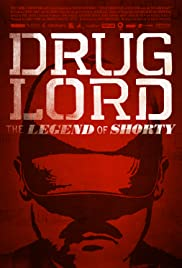 Drug Lord: The Legend of Shorty (2014) Poster - Movie Forum, Cast, Reviews