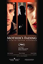 Mother's Fading