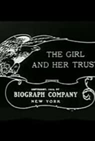 The Girl and Her Trust (1912) Poster - Movie Forum, Cast, Reviews