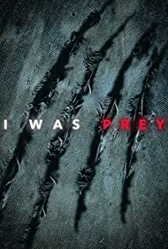 I Was Prey (2017)
