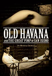 Old Havana and the Great Pimp of San Isidro Poster