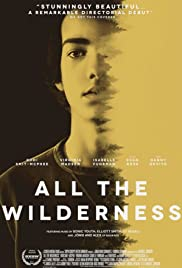 All the Wilderness(2014) Poster - Movie Forum, Cast, Reviews