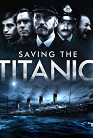 Saving the Titanic (2012) Poster - Movie Forum, Cast, Reviews