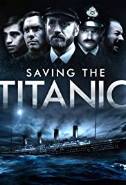 Saving the Titanic (2012) Poster - Movie Forum, Cast, Reviews