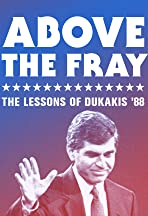 Above the Fray: The Lessons of Dukakis '88
