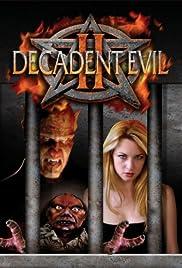 Decadent Evil II(2007) Poster - Movie Forum, Cast, Reviews