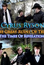 Cyrus Ryson The Great Ruins Of Truth & The Times Of Revelation