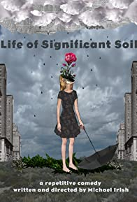 Primary photo for Life of Significant Soil
