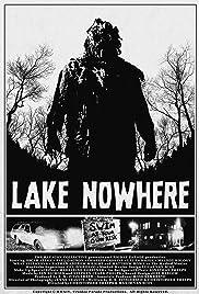 Lake Nowhere(2014) Poster - Movie Forum, Cast, Reviews