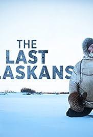 The Last Alaskans Poster - TV Show Forum, Cast, Reviews