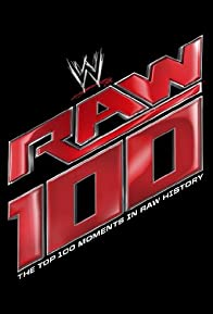 Primary photo for The Top 100 Moments in Raw History