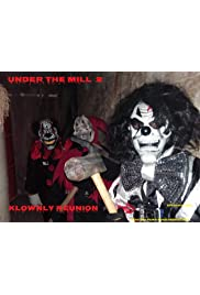 Under the Mill 2: Klownly Reunion