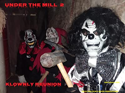 Under the Mill 2: Klownly Reunion movie download