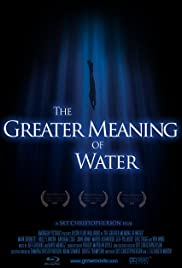 The Greater Meaning of Water Poster