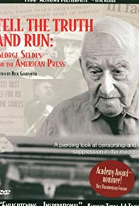 Primary photo for Tell the Truth and Run: George Seldes and the American Press