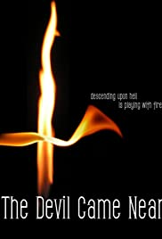 The Devil Came Near Poster