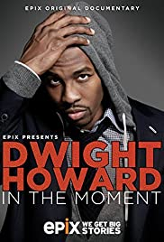 Dwight Howard: In the Moment Poster