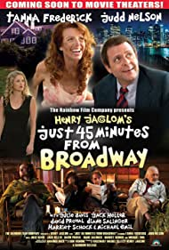 Judd Nelson, Julie Davis, Jack Heller, David Proval, Diane Salinger, Harriet Schock, and Tanna Frederick in Just 45 Minutes from Broadway (2012)