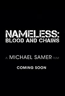 Nameless: Blood and Chains (2013– )