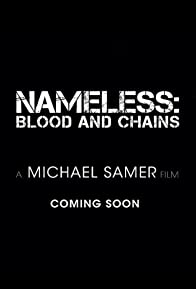 Primary photo for Nameless: Blood and Chains