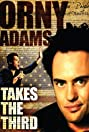 Orny Adams: Takes the Third (2010) Poster