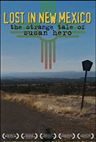 Primary photo for Lost in New Mexico: The Strange Tale of Susan Hero