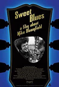 Primary photo for Sweet Blues: A Film About Mike Bloomfield