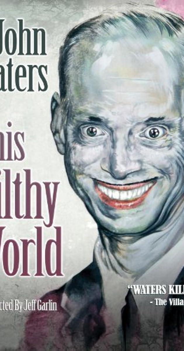 This Filthy World (2006) - IMDb