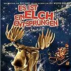 Es ist ein Elch entsprungen (2005)