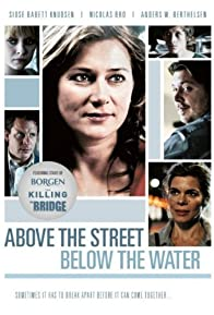 Primary photo for Above the Street, Below the Water