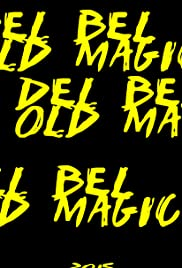 Del Bel: Old Magic Poster