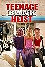 Teenage Bank Heist (2012) Poster