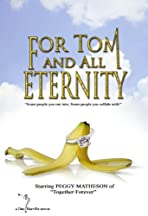 For Tom and All Eternity