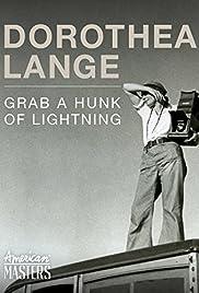Dorothea Lange: Grab a Hunk of Lightning Poster