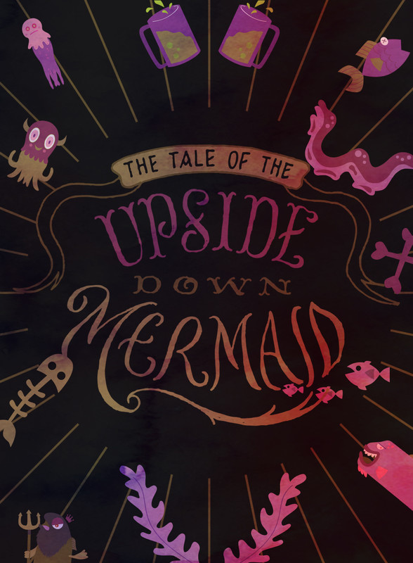 The Tail of the Upside Down Mermaid