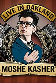 Moshe Kasher: Live in Oakland Poster - Movie Forum, Cast, Reviews