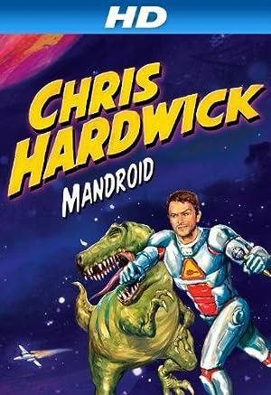 Where to stream Chris Hardwick: Mandroid