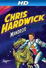 Chris Hardwick: Mandroid (2012) 720p