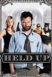 Held Up(2010) Poster - Movie Forum, Cast, Reviews