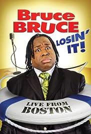 Bruce Bruce: Losin' It (2011) 1080p