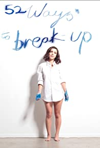 Primary photo for 52 Ways to Break Up