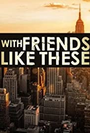 With Friends Like These Poster