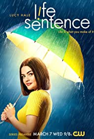 Lucy Hale in Life Sentence (2018)