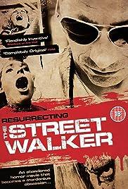 Resurrecting the Street Walker Poster