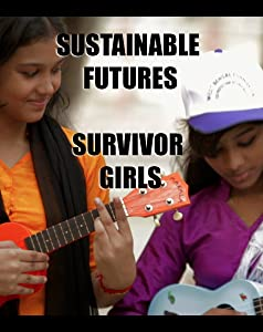 Best site to watch full movies Sustainable Futures: Survivor Girls [flv]